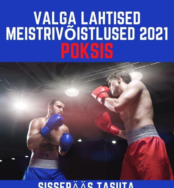 Valga lahtised meistrivõistlused poksis 2021 toimuvad 27. oktoobril Valga Spordihallis